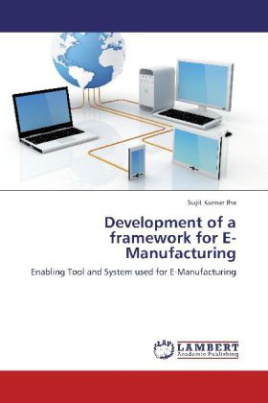 Development of a framework for E-Manufacturing