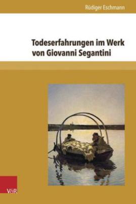 Todeserfahrungen im Werk von Giovanni Segantini
