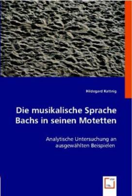 Die musikalische Sprache Bachs in seinen Motetten