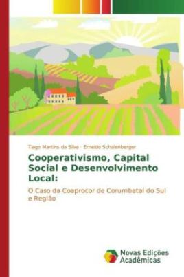 Cooperativismo, Capital Social e Desenvolvimento Local: