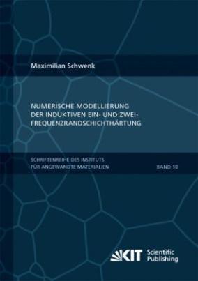 Numerische Modellierung der induktiven Ein- und Zweifrequenzrandschichthärtung