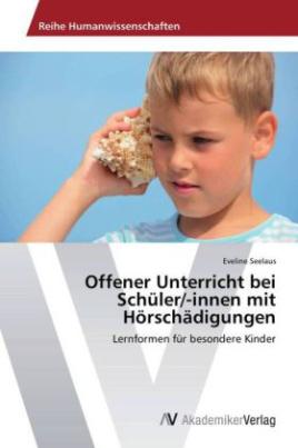 Offener Unterricht bei Schüler/-innen mit Hörschädigungen