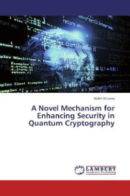 A Novel Mechanism for Enhancing Security in Quantum Cryptography