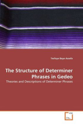 The Structure of Determiner Phrases in Gedeo