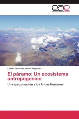 El páramo: Un ecosistema antropogénico