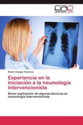 Experiencia en la iniciación a la neumología intervencionista