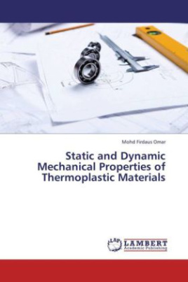 Static and Dynamic Mechanical Properties of Thermoplastic Materials