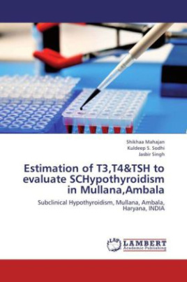 Estimation of T3,T4&TSH to evaluate SCHypothyroidism in Mullana,Ambala