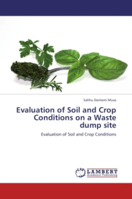 Evaluation of Soil and Crop Conditions on a Waste dump site