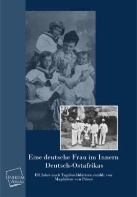 Eine deutsche Frau im innern Deutsch-Ostafrikas
