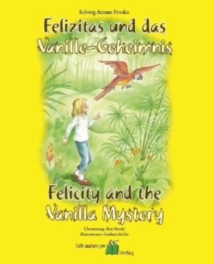 Felizitas und das Vanille-Geheimnis. Felicity and the Vanilla Mystery