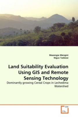 Land Suitability Evaluation Using GIS and Remote Sensing Technology