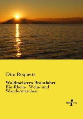 Waldmeisters Brautfahrt
