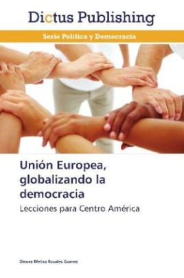 Unión Europea, globalizando la democracia