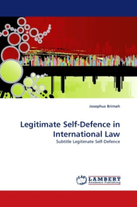 Legitimate Self-Defence in International Law