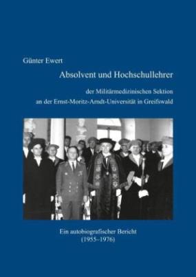 Absolvent und Hochschullehrer der Militärmedizinischen Sektion an der Ernst-Moritz-Arndt-Universität in Greifswald