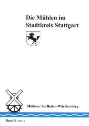 Die Mühlen im Stadtkreis Stuttgart. Tl.1