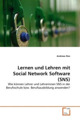 Lernen und Lehren mit Social Network Software (SNS)
