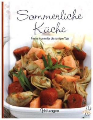 Leicht gemacht - 100 Rezepte - Sommerliche Küche