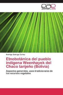 Etnobotánica del pueblo indígena Weenhayek del Chaco tarijeño (Bolivia)