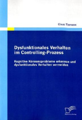 Dysfunktionales Verhalten im Controlling-Prozess