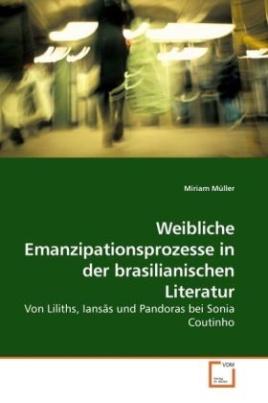 Weibliche Emanzipationsprozesse in der brasilianischen Literatur