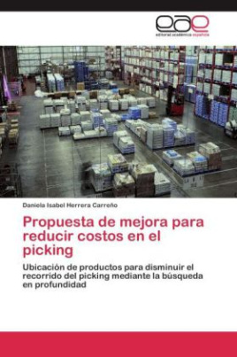 Propuesta de mejora para reducir costos en el picking