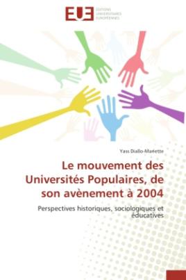 Le mouvement des Universités Populaires, de son avènement à 2004