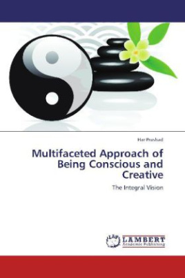 Multifaceted Approach of Being Conscious and Creative
