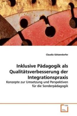 Inklusive Pädagogik als Qualitätsverbesserung der  Integrationspraxis