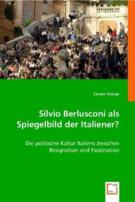 Silvio Berlusconi als Spiegelbild der Italiener?