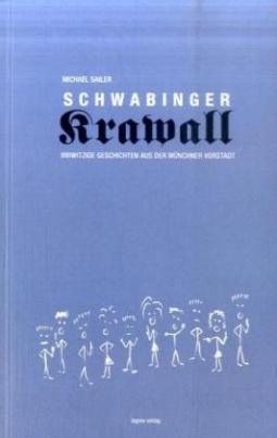 Schwabinger Krawall. Bd.1