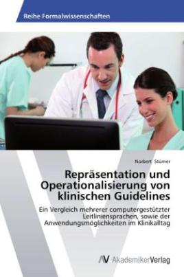 Repräsentation und Operationalisierung von klinischen Guidelines
