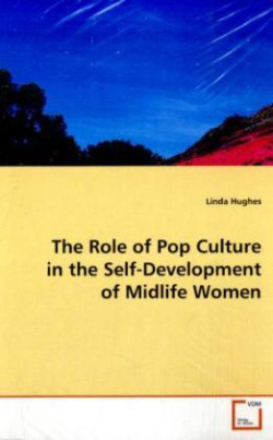 The Role of Pop Culture in the Self-Development of  Midlife Women