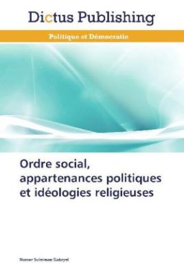 Ordre social, appartenances politiques et idéologies religieuses