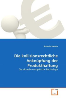 Die kollisionsrechtliche Anknüpfung der Produkthaftung