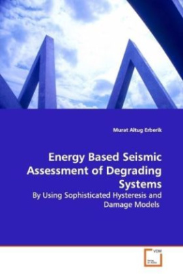 Energy Based Seismic Assessment of Degrading Systems