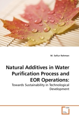 Natural Additives in Water Purification Process and EOR Operations: