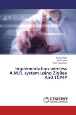 Implementation wireless A.M.R. system using ZigBee And TCP/IP