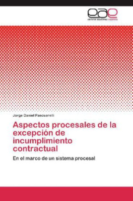 Aspectos procesales de la excepción de incumplimiento contractual