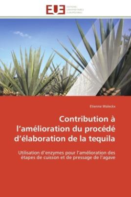 Contribution à l amélioration du procédé d élaboration de la tequila