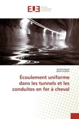 Écoulement uniforme dans les tunnels et les conduites en fer à cheval