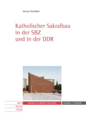 Katholischer Sakralbau in der SBZ und in der DDR, m. CD-ROM