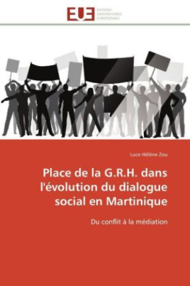 Place de la G.R.H. dans l'évolution du dialogue social en Martinique