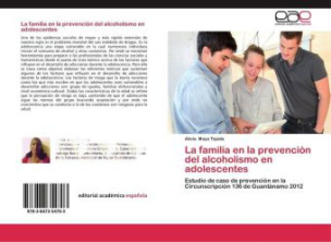 La familia en la prevención del alcoholismo en adolescentes