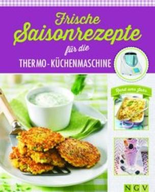 Frische Saisonrezepte für die Thermo-Küchenmaschine
