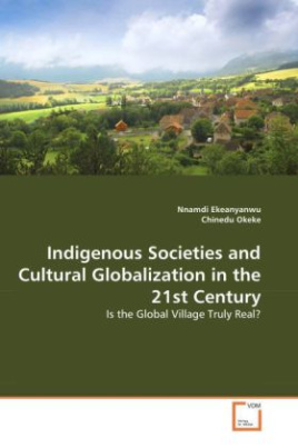 Indigenous Societies and Cultural Globalization in the 21st Century