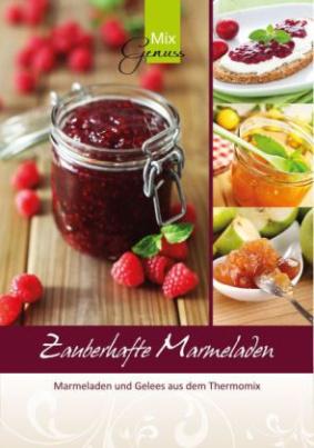 Zauberhafte Marmeladen