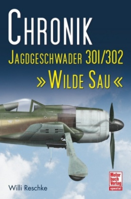 "Chronik Jagdgeschwader 301/302 ""Wilde Sau"""
