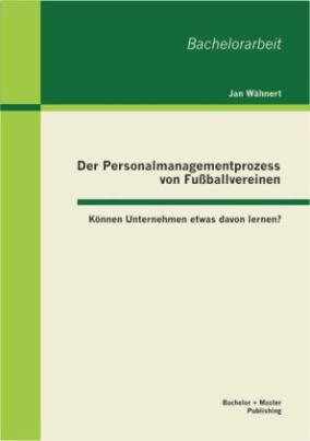 Der Personalmanagementprozess von Fußballvereinen
